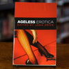 Ageless Erotica Edited by Joan Price