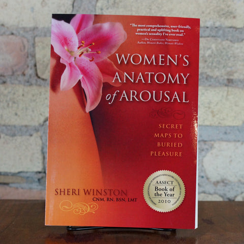 Women's Anatomy of Arousal: Secret Maps to Buried Pleasure by Sheri Winston