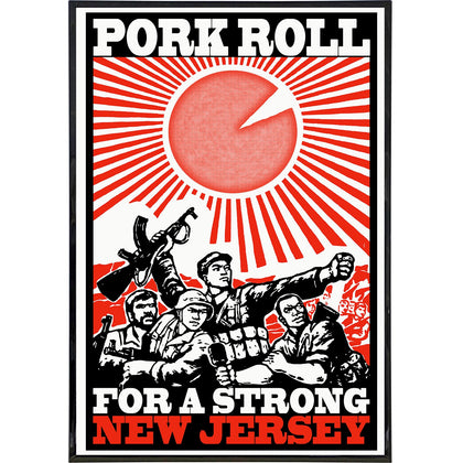 Pork Roll For a Strong New Jersey Print - Shady Front / Wholesale Prints, Patches, Buttons, Greetings Cards, New Jersey Apparel, Stickers, Accessories