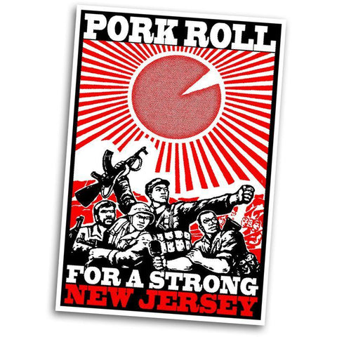 Pork Roll For a Strong New Jersey Sticker - Shady Front / Wholesale Prints, Patches, Buttons, Greetings Cards, New Jersey Apparel, Stickers, Accessories