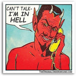 Can't Talk I'm in Hell Sticker