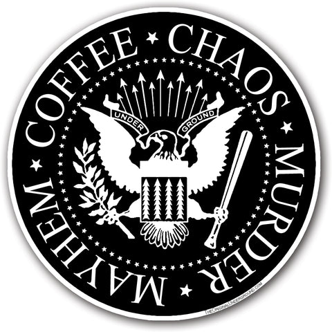 Coffee Chaos Murder Mayhem Sticker - Shady Front / Wholesale Prints, Patches, Buttons, Greetings Cards, New Jersey Apparel, Stickers, Accessories