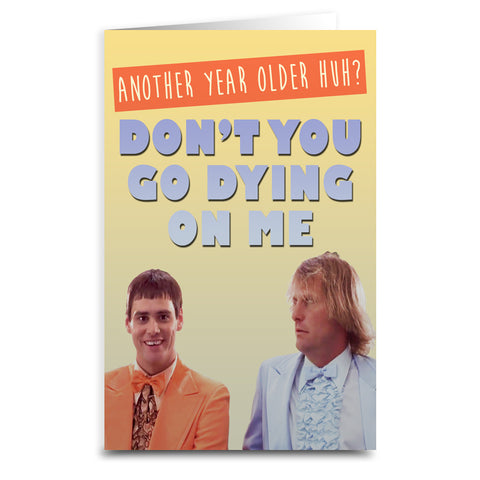 "Dumb and Dumber ""Don't Go Dying"" Card - Shady Front / Wholesale Prints, Patches, Buttons, Greetings Cards, New Jersey Apparel, Stickers, Accessories"