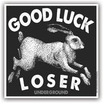 Good Luck Loser Sticker - Shady Front / Wholesale Prints, Patches, Buttons, Greetings Cards, New Jersey Apparel, Stickers, Accessories
