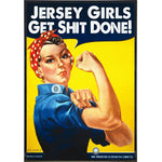 Jersey Girls Get Shit Done Print - Shady Front / Wholesale Prints, Patches, Buttons, Greetings Cards, New Jersey Apparel, Stickers, Accessories