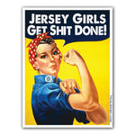 Jersey Girls Get S--t Done Sticker - Shady Front / Wholesale Prints, Patches, Buttons, Greetings Cards, New Jersey Apparel, Stickers, Accessories