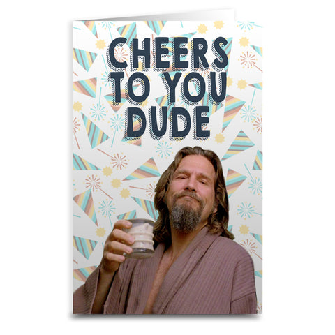 "Lebowski ""Cheers to You Dude"" Card - Shady Front / Wholesale Prints, Patches, Buttons, Greetings Cards, New Jersey Apparel, Stickers, Accessories"
