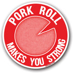 Pork Roll Makes You Strong Sticker - Shady Front / Wholesale Prints, Patches, Buttons, Greetings Cards, New Jersey Apparel, Stickers, Accessories