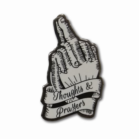 Thoughts and Prayers Enamel Pin