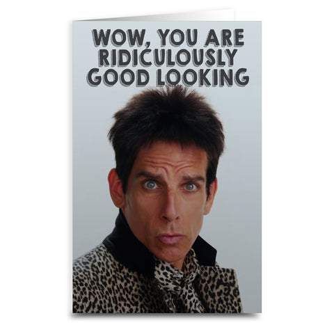 "Zoolander ""Ridiculously Good Looking"" Card - Shady Front / Wholesale Prints, Patches, Buttons, Greetings Cards, New Jersey Apparel, Stickers, Accessories"