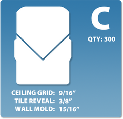 (C) Box 1 x 300 pcs | Grid: 9/16 | Reveal: 3/8 | Wall Mold: 15/16