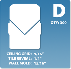 (D) Box 1 x 300 pcs | Grid: 9/16 | Reveal: 1/4 | Wall Mold: 15/16