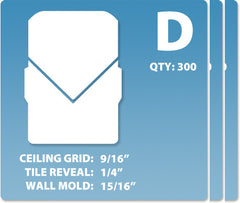 (D) Case 12 x 300 pcs | Grid: 9/16 | Reveal: 1/4 | Wall Mold: 15/16