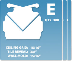 (E) Case 12 x 300 pcs | Grid: 15/16 | Reveal: 3/8 | Wall Mold: 15/16
