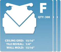 (F) Case 12 x 300 pcs | Grid: 15/16 | Reveal: 1/4 | Wall Mold: 15/16