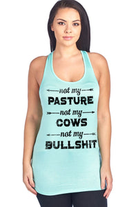NOT MY PASTURE,NOT MY COWS,NOT MY BULLSHIT RED OR TEAL FLOWY TANK TOP PLUS SIZE