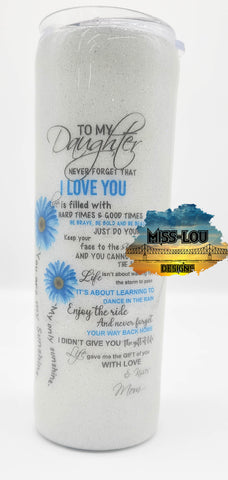 To My Daughter 20 oz Skinny Tumbler