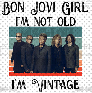 Bon Jovi Girl I'm Not Old I'm Vintage Waterslide