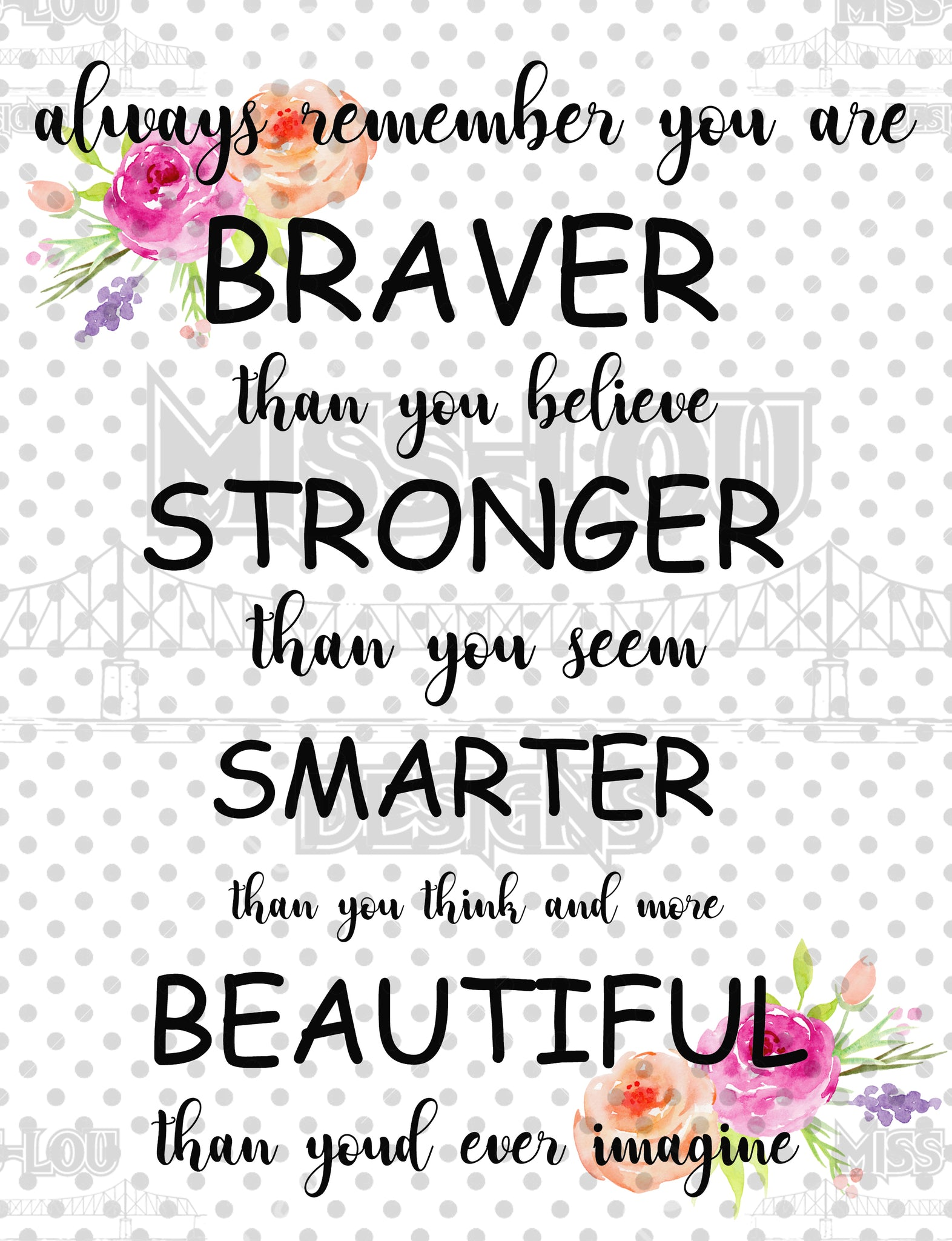 Braver Stronger with Flowers Digital Download