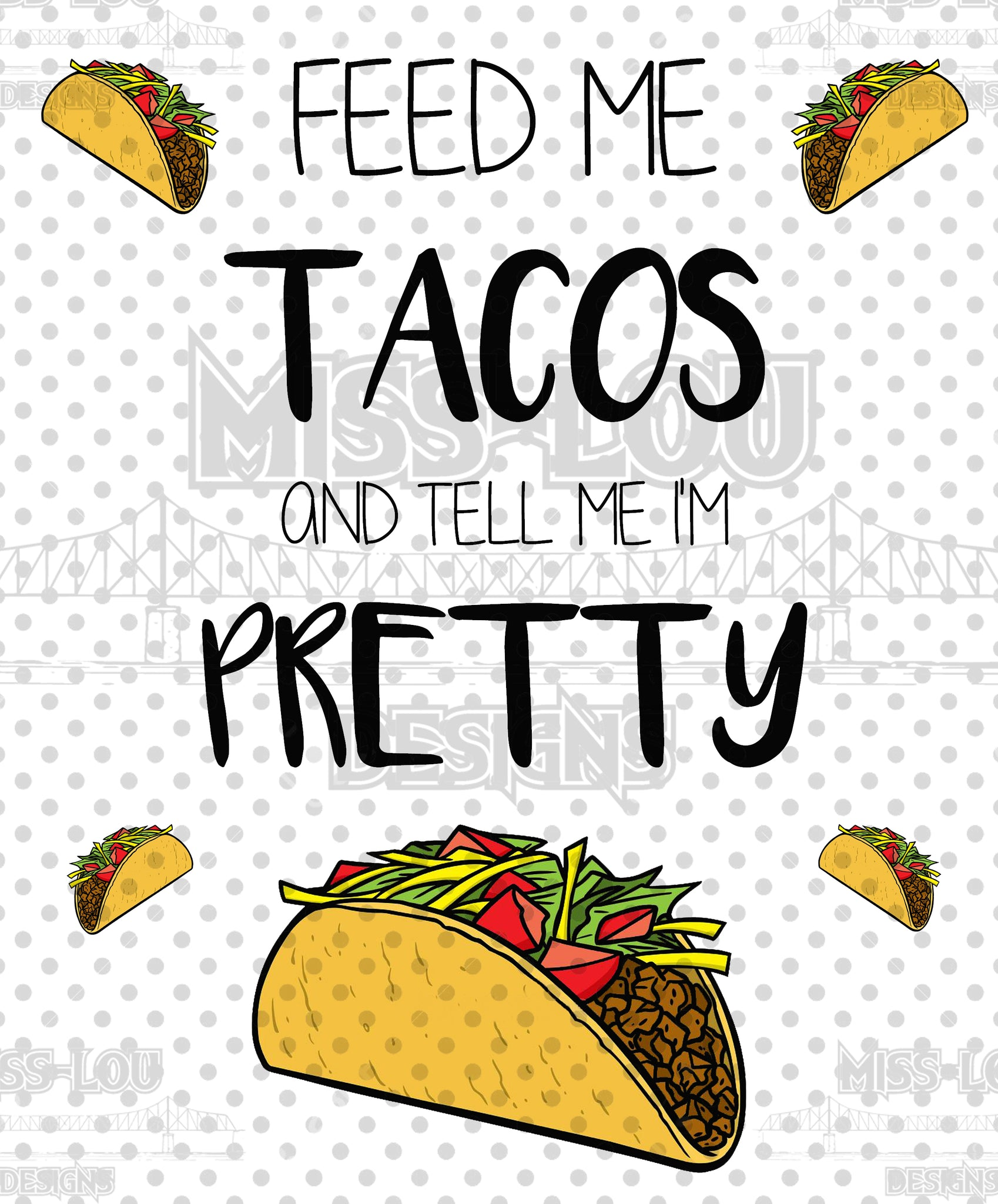Feed Me Tacos Digital Download