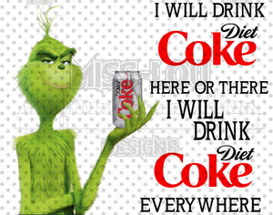 I Will Drink Diet Coke Grinch Waterslide