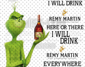 I Will Drink Remy Martin Grinch Waterslide