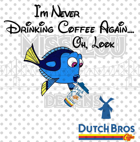 Never Drinking Again Coffee Again Dutch Brothers Digital Download