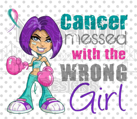 Cancer messed with the wrong girl teal Digital Download