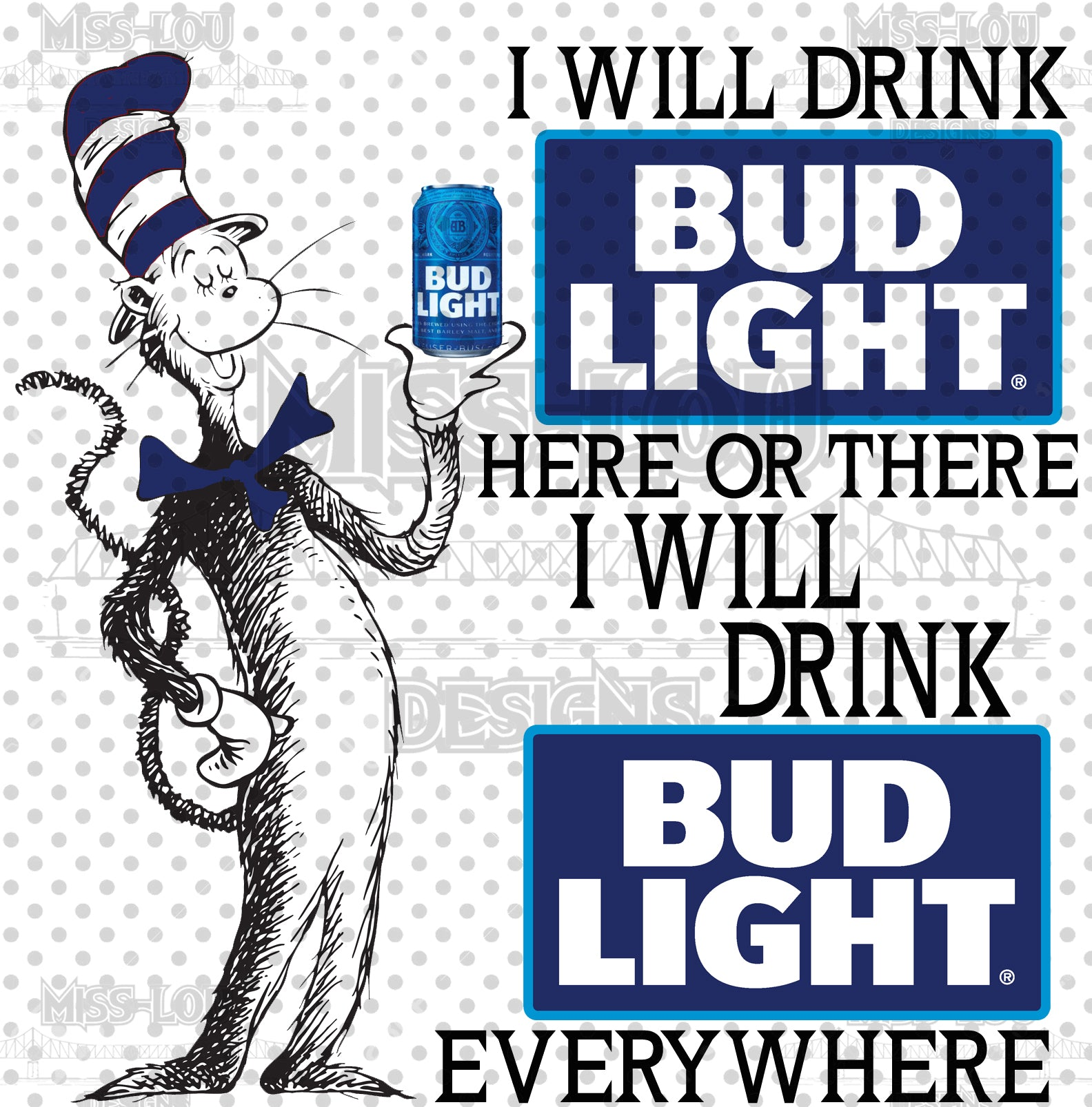 I Will Drink Bud Light Cat in the Hat Waterslide
