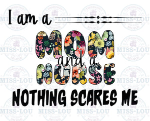 I am a Mom and Nurse Nothing Scares Me  Digital Download