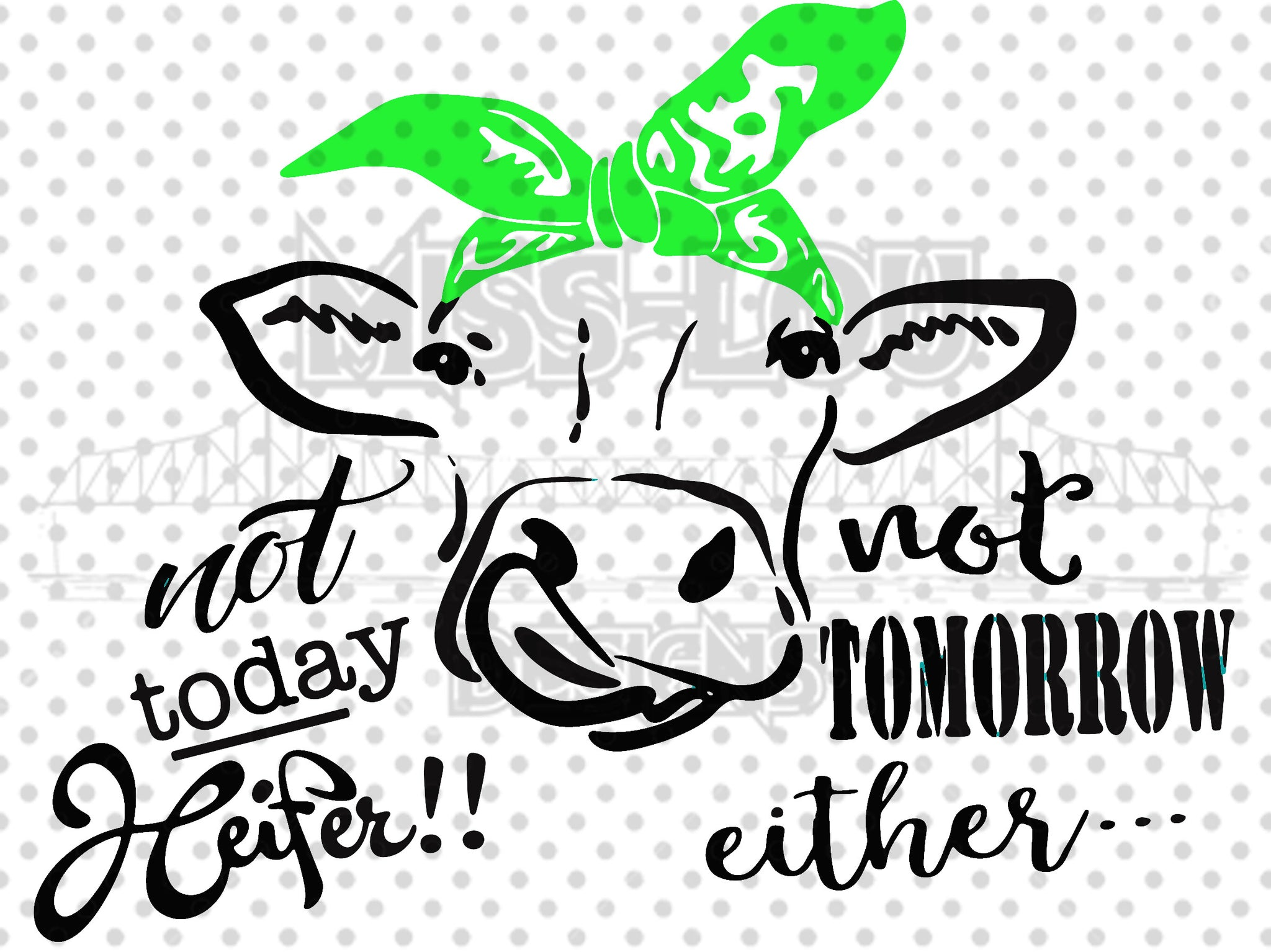 Not today Heifer Not tomorrow Either Digital Download