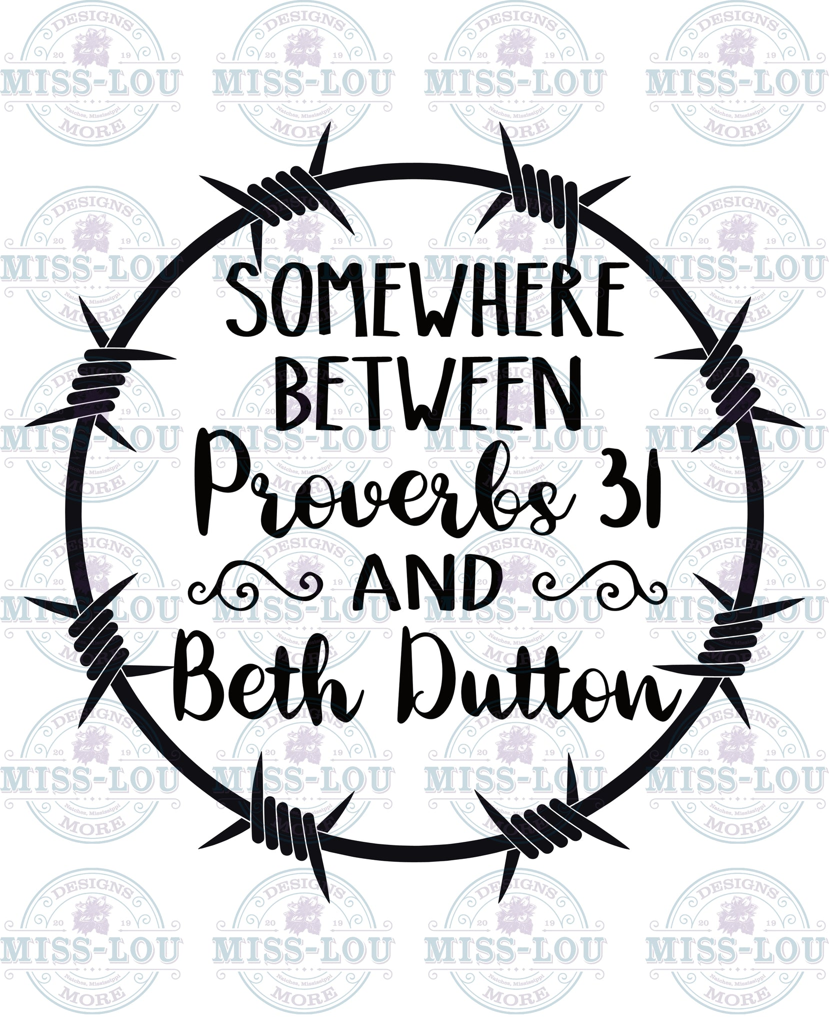 Somewhere Between Proverbs 31 and Beth Dutton Digital Download