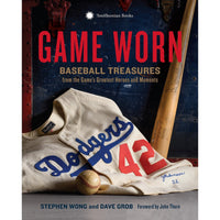 Game Worn: Baseball Treasures from the Game's Greatest Heroes and Moments