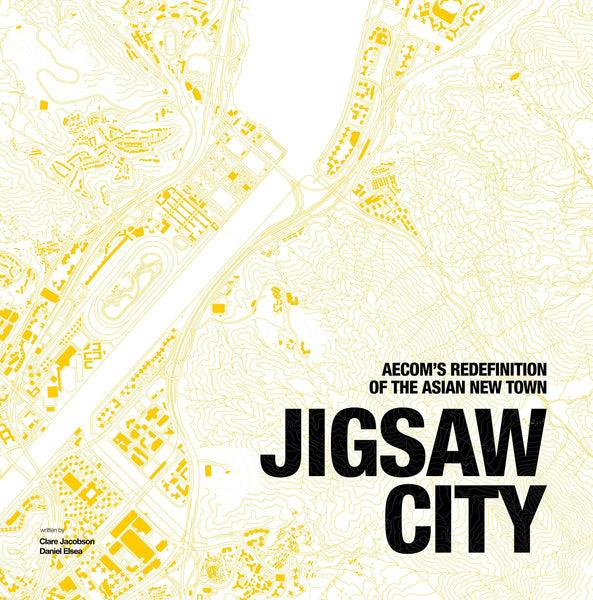 Jigsaw City: AECOM's Redefinition of the Asian New Town