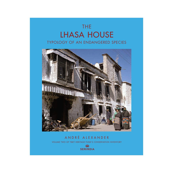 The Lhasa House: Typology of an Endangered Species