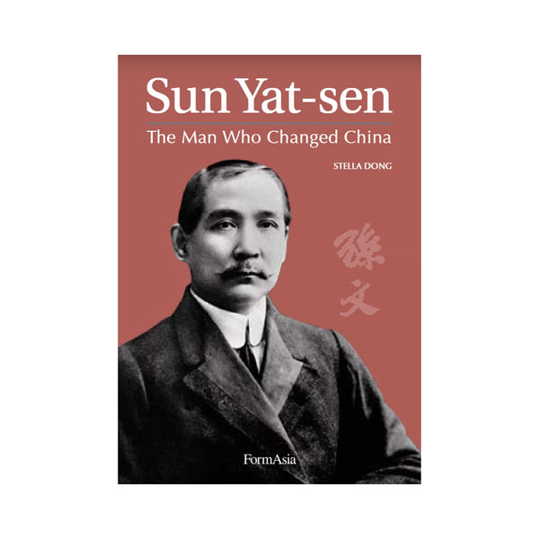Sun Yat-Sen - The Man Who Changed China