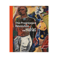 The Progressive Revolution - Modern Art for a New India