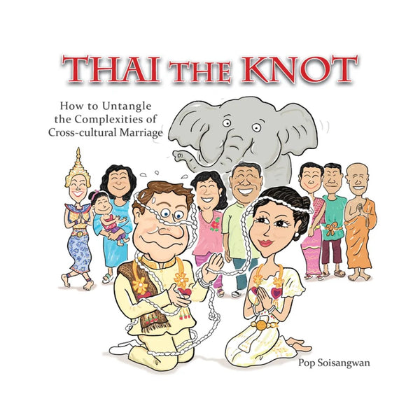 Thai the Knot: How to Untangle the Complexities of Cross-cultural Marriage