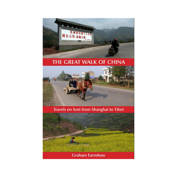 The Great Walk of China: Travels on foot from Shanghai to Tibet