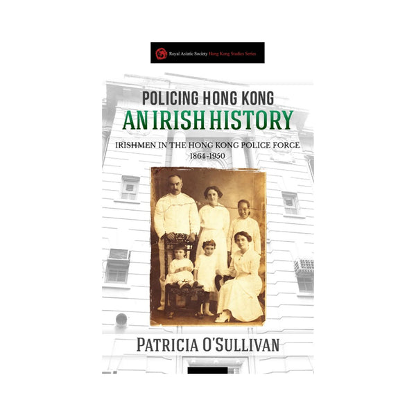 Policing Hong Kong - An Irish History