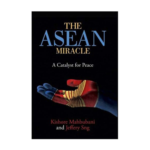 The ASEAN Miracle: A Catalyst for Peace