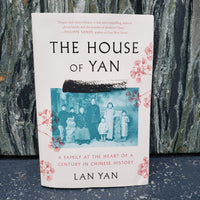 The House of Yan: A Family at the Heart of a Century in Chinese History
