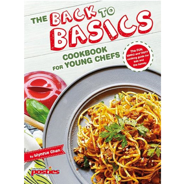 The Back to Basics: Cookbook for Young Chefs