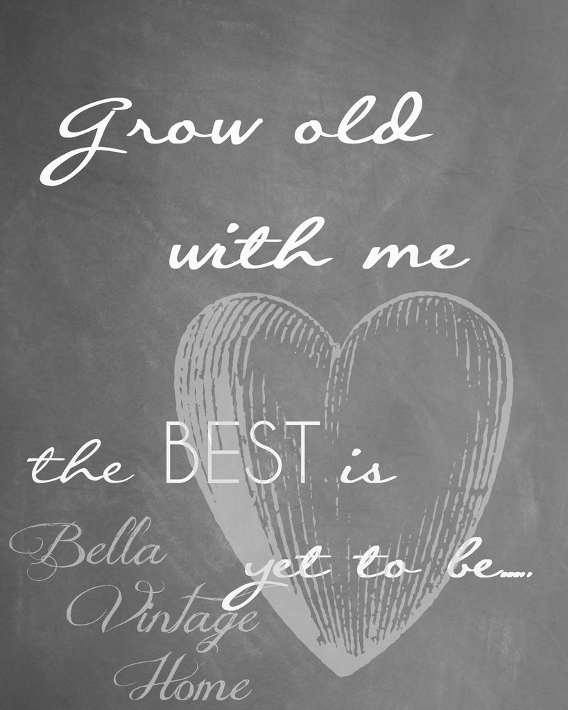 Grow Old with Me Chalkboard Print,  Pillow, Note Cards, Tea Towel, Digital Download - BELLAVINTAGEHOME