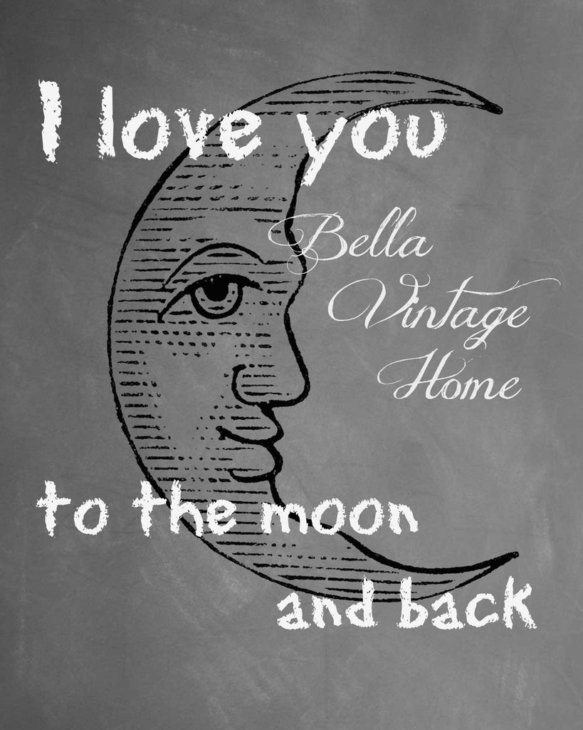 Love you to the Moon and Back Chalkboard Print,  Pillow, Note Cards, Tea Towel, Digital Download - BELLAVINTAGEHOME