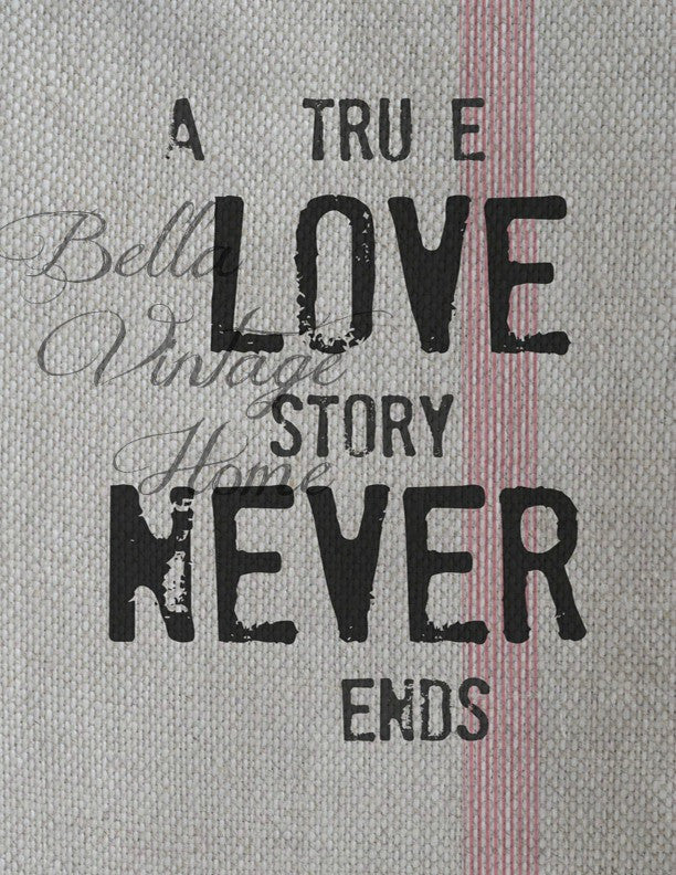 A True Love Story Print,  Pillow, Note Cards, Tea Towel, Digital Download - BELLAVINTAGEHOME