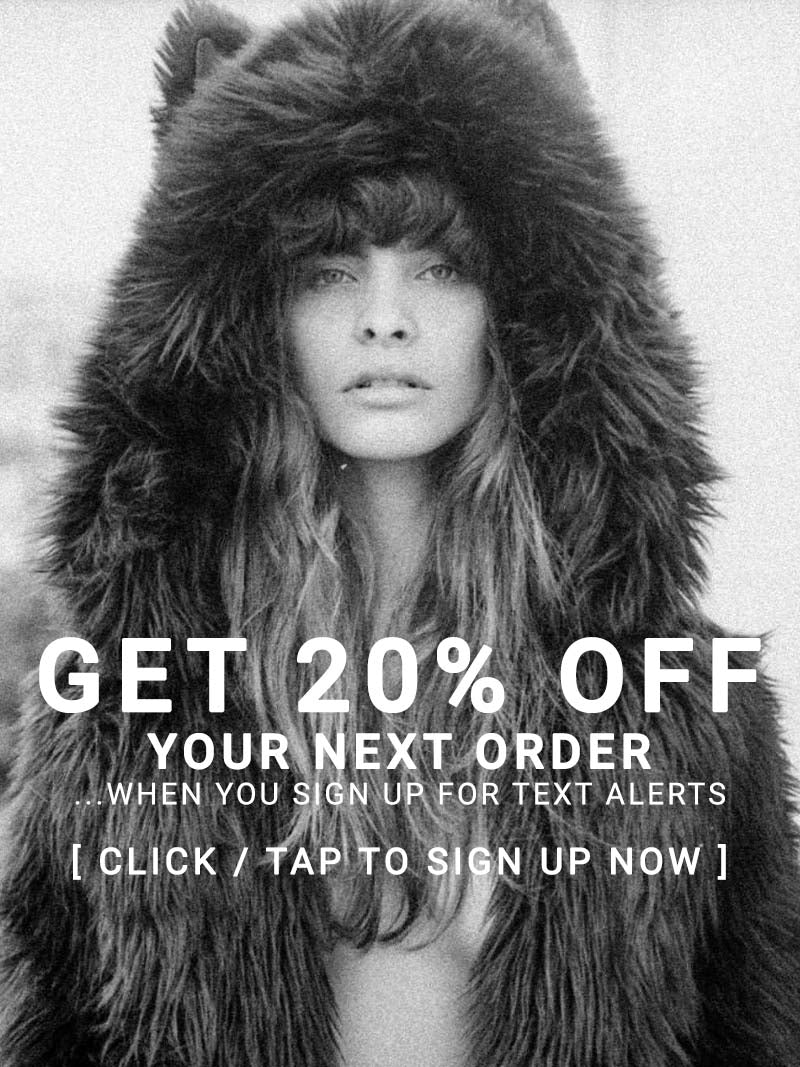 Get 20% OFF when you sign up for text alerts!