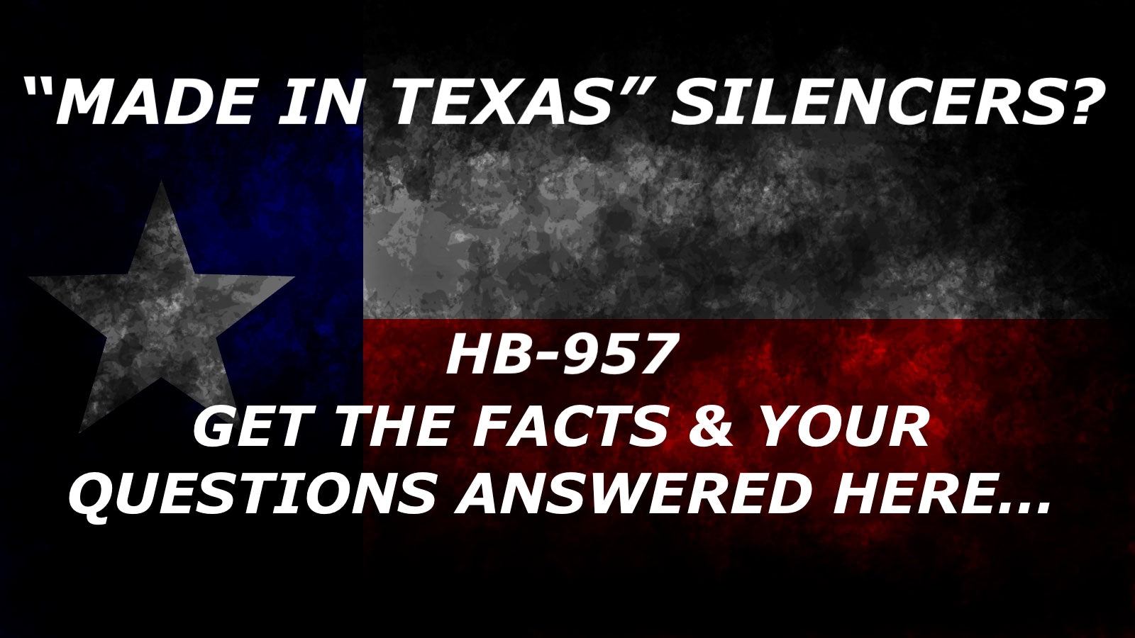 Made in Texas Suppressor Legal Now? HB 957 Facts
