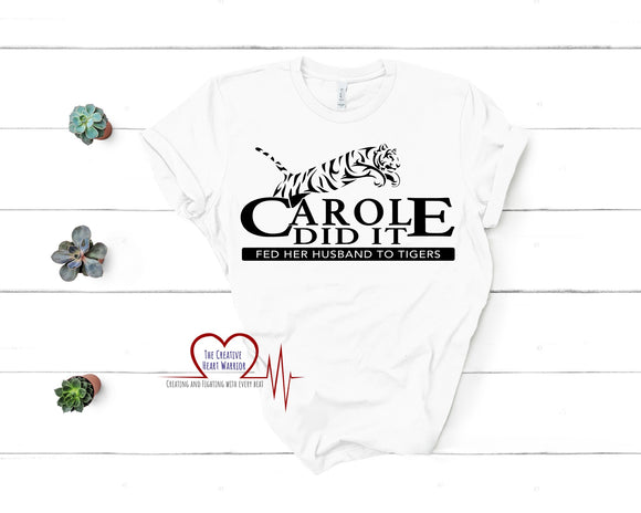 Carole Did It T-Shirt, Carole Baskin T-Shirt, Tiger King T-Shirt - The Creative Heart Warrior
