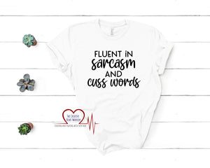 Fluent in Sarcasm T-Shirt - The Creative Heart Warrior